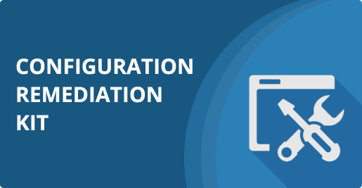 Configuration Remediation Kit